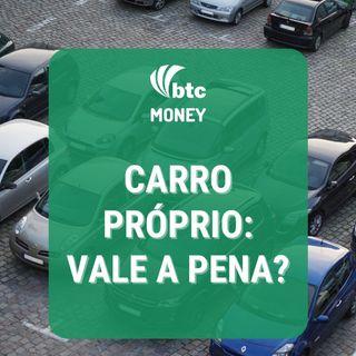 Carro Próprio: Custos, Alternativas e como tomar a melhor decisão | Money #68