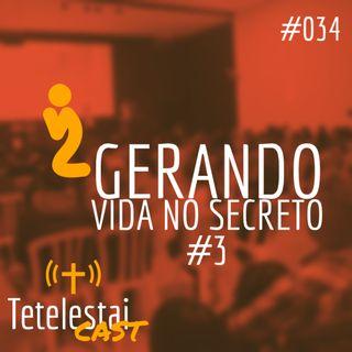 Gerando vida no secreto #3 | Luis Grites