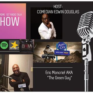 Uheardme 1ST RADIO TALK SHOW- The Green Guy-Eric Moncrief
