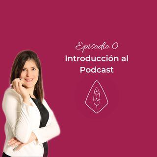 Episodio 0: Introducción al Podcast