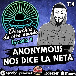Desechos de otro mundo - Episodio 4 - Anonymous nos dice la neta