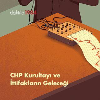 CHP Kurultayı ve İttifakların Geleceği | Çavuşesku'nun Termometresi #19