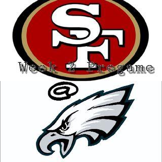 Week 2 Pregame: 49ers@Eagles Pregame