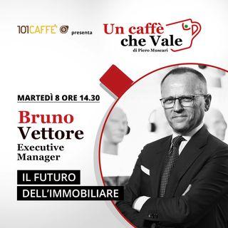 Bruno Vettore: Il futuro dell'immobiliare