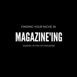 Magazine'ing- Quadir | In The City Magazine