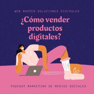 Episodio No. 2 ¿Cómo vende productos digitales?
