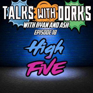 TALKS WITH DORKS EP.18 (HIGH 5)