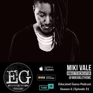 EP.051: Miki Vale | Master Creator