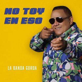Peña Suazo y La Banda Gorda – No Toy En Eso
