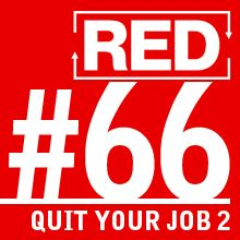 RED 066: How To Quit Your Job - Part 2