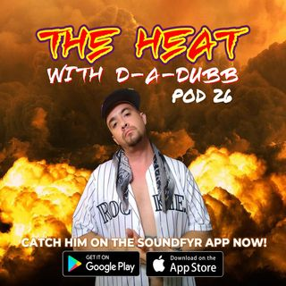 THE HEAT ON SOUNDFYR WITH D-A-DUBB POD26