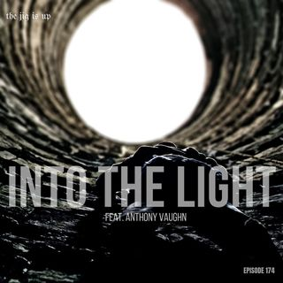 Episode 174: Into The Light feat. Anthony Vaughn