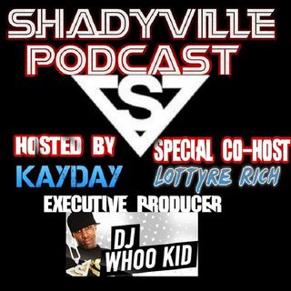 EP.7 - Shadyville Podcast (Infinite Playlist Pt.2)