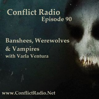 Episode 90  Banshees, Werewolves & Vampires with Varla Ventura