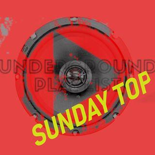 Underground Playlist SUNDAY TOP
