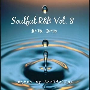Soulful R&B Vol 08 | Drip Drip