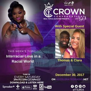 Crown Conversations *Interracial Dating in Racial World Pt.2* 1-6-18