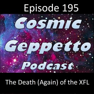 Episode 195 - The Death (Again) of the XFL