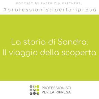 La storia di Sandra - Ep. 2 Il viaggio della scoperta