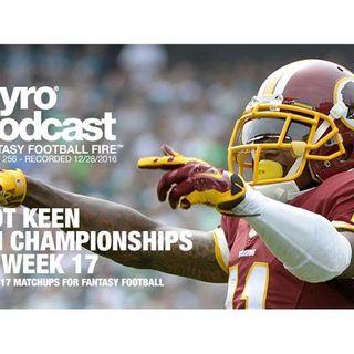 Week 17 Fantasy Football Matchups - Pyro Podcast - Show 256