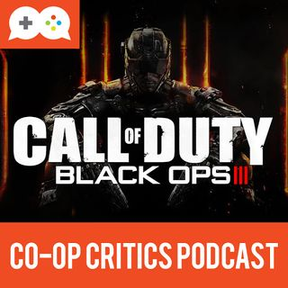 Co-Op Critics 018--Call of Duty Black Ops III and The Game Awards