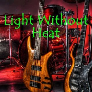 LIGHT WITHOUT HEAT (Re-Heated 52420)