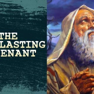 Ep. 19 What is The Everlasting Covenant?