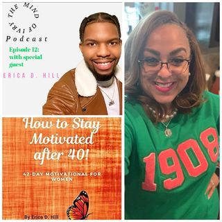 Episode 12: Interview with special guest Erica D. Hill (Motivational Stella) Pt 1