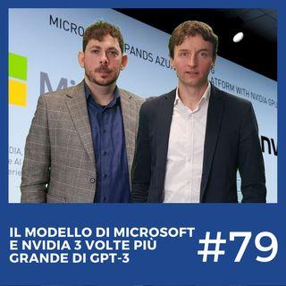 #79 - Microsoft e Nvidia creano la rete neurale 3 volte più grande del GPT-3