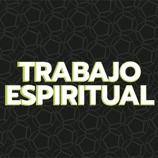 Episodio 11: Trabajo Espiritual