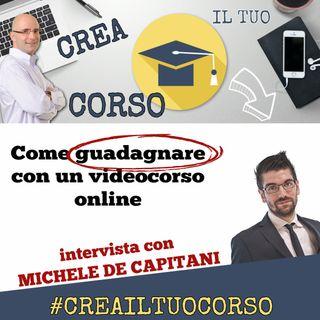 #STORIE 13: Michele De Capitani (Come guadagnare online con un videocorso)