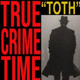 True Crime - The Strange Vanishing of Andrew and Elizabeth Toth