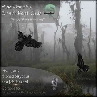 Stoned Sisyphus is a Job Hazard - Blackbird9 Podcast
