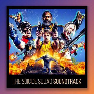 EP #5: The Suicide Squad, parliamo della colonna sonora | Home Music Eargasm
