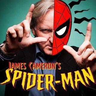 58: James Cameron's Spider-Man, Part 4
