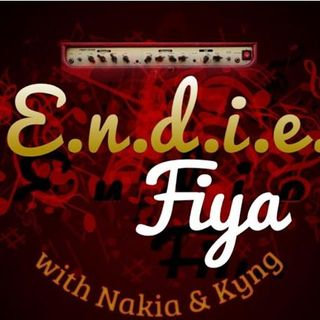 He Said, She Said!! HOT TOPICS on Endie Fiya with Nakia & Kyng