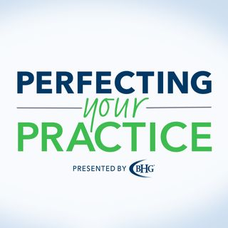 Driving Patient Engagement – Ep. 12 | Perfecting Your Practice Podcast