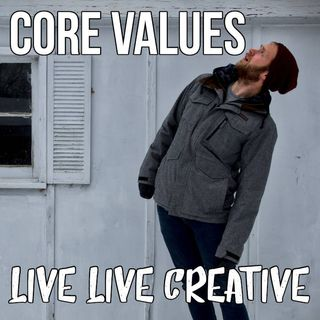 Core Values of Living Life Creative