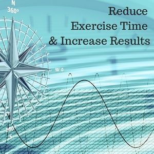 Reduce Exercise Time & Increase Results