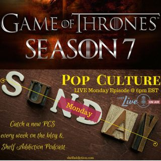 Ep 111: The Game of Thrones Recap S7 E1 | PCS LIVE