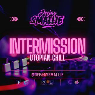 Intermission - Utopian Chill