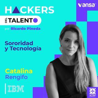 073. Sororidad y Tecnología - Catalina Rengifo (IBM)  -  Lado B