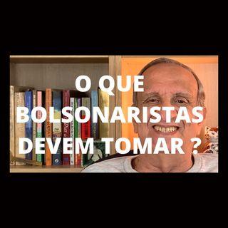 O que Bolsonaristas devem tomar
