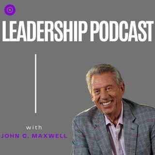 John C. Maxwell - Law Of Influence! - Leadership Podcast