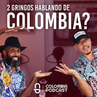 Por Qué 2 GRINGOS Empezaron un Podcast Sobre Colombia? - Episodio 43 EN ESPAÑOL