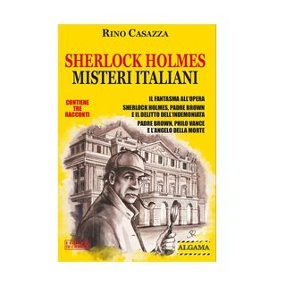 """Da """"Sherlock Holmes misteri italiani"""" il racconto """"SHERLOCK HOLMES, PADRE BROWN E IL DELITTO DELL'INDEMONIATA"""" di Rino Casazza Ed ALGAMA"""