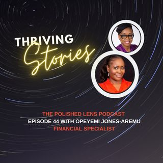 44: Thriving Stories With Opeyemi Jones-Aremu
