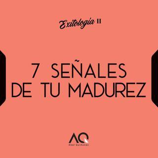 7 Señales De Tu Madurez 👊🏻