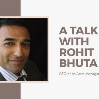 [ HTJ Podcast ] Interview with Rohit  - CEO of an Asset Management Company.