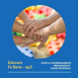 Educare Fa Bene - Ep. 5 - Coordinamento Pedagogico